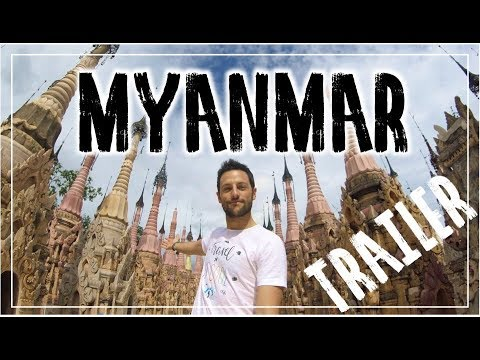 BIRMANIA! (Myanmar) Cosa vedere? Trailer di viaggio e mare!