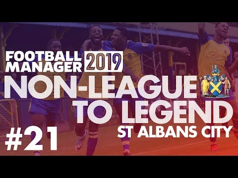 Non-League to Legend FM19 | ST ALBANS | Part 21 | PLAY-OFF SEMI-FINAL | Football Manager 2019