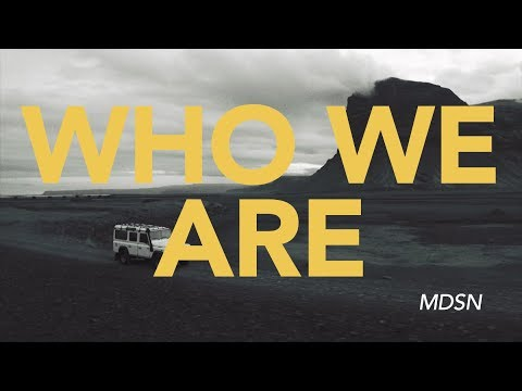 MDSN - Who We Are (Official Lyric Video)