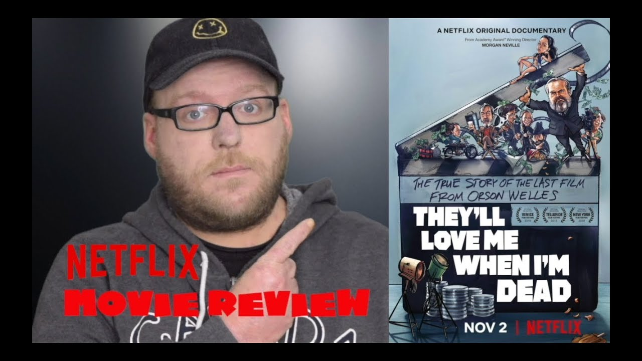 Download They'll Love Me When I'm Dead   NETFLIX Orson Welles Documentary   Review