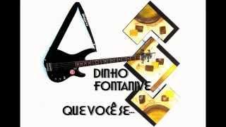 Baixar Dinho Fontanive - Que Você Se.. (Pedra Leticia) Cover