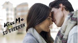 Kiss Me - Ed Sheeran (tradução) HD