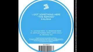Download Kalisha - I Got Something Here (John Jastszebski Remix) MP3 song and Music Video
