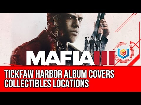 Mafia 3 Tickfaw Harbor Album Covers Collectibles Locations Guide