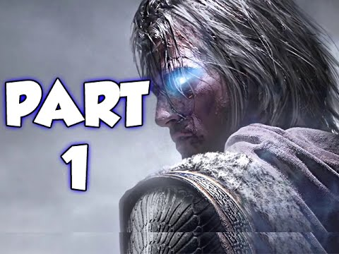 MIDDLE-EARTH: SHADOW OF MORDOR - PART 1 (GAMEPLAY WALKTHROUGH)