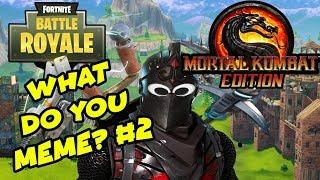 Fortnite : What Do You Meme? #2 Mortal Kombat Edition