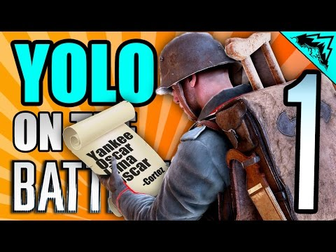 "I'M THE COMMANDING OFFICER - ""YOLO on the Battlefield 1"" #88 - Serious Player StoneMountain64"