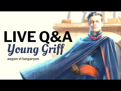 Game Of Thrones/ASOIAF Theories | Aegon/Young Griff Live Q&A