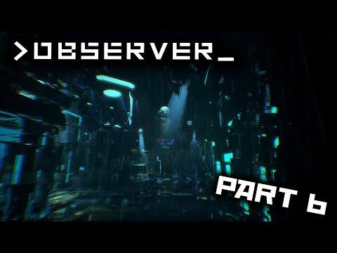 Observer Full Walkthrough Part 6 (No commentary)