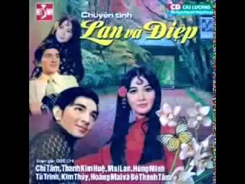 Chuyện tình Lan và Điệp  Cải lương trước 1975  Chí Tâm, Thanh Kim Huệ, Mai Lan, Hùng Minh