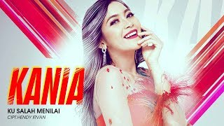 Download lagu Kania - Ku Salah Menilai (Official Radio Release)