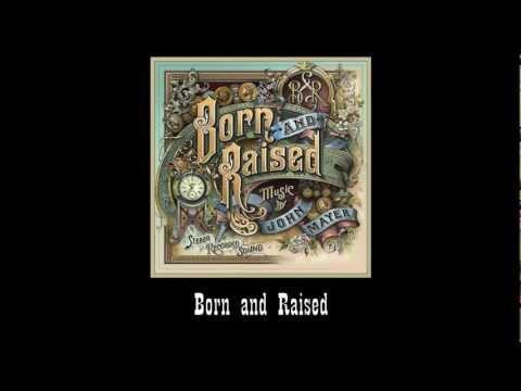 John Mayer - Born and Raised (#6 Born and Raised)