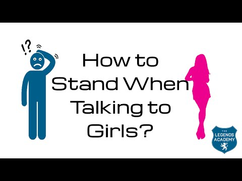 How To Stand When Talking To A Girl