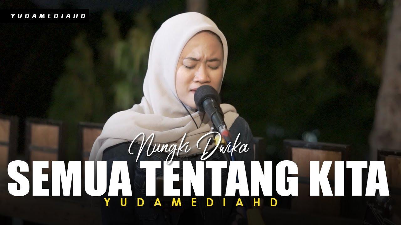 Semua Tentang Kita - Noah (Cover Nungki ft Dedi Yudamedia HD)