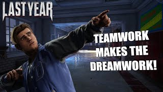 TEAMWORK MAKES THE DREAMWORK | Last Year After Dark