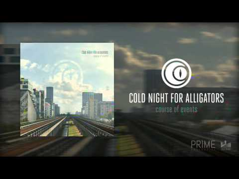 Cold Night For Alligators - Course Of Events (Exclusive Album Stream) Mp3