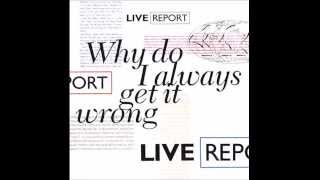 1989 Live Report - Why Do I Always Get It Wrong