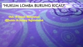 Download Video HUKUM LOMBA BURUNG KICAU - Oleh: Al Ustadz Muhammad Afifuddin As Sidawy Hafidzohulloh | MANHAJ SALAF MP3 3GP MP4