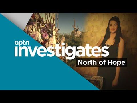 North of Hope | APTN Investigates