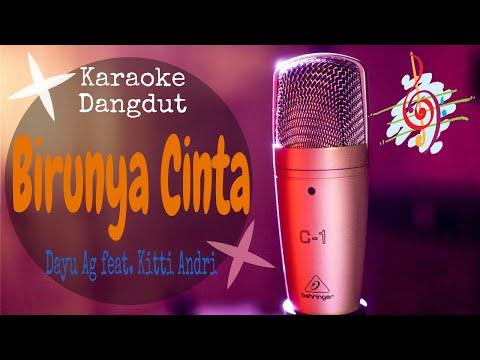 Karaoke Dangdut Birunya Cinta - Dayu Ag Feat. Kitti Andri || Cover Dangdut No Vocal