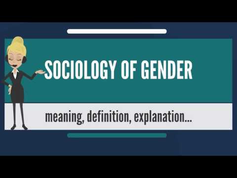 What is SOCIOLOGY OF GENDER? What does SOCIOLOGY OF GENDER mean? SOCIOLOGY OF GENDER meaning