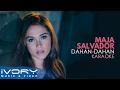 Maja Salvador | Dahan-Dahan | Karaoke