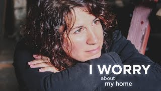 I Worry: About My Home