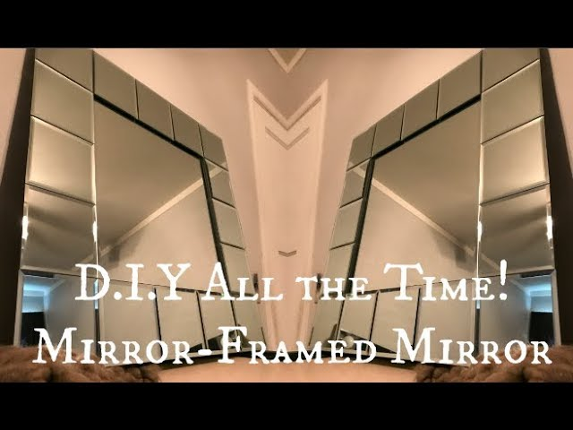 D.I.Y All the Time! Mirror-Framed Mirror