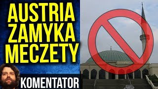 Austria Zamyka Meczety a Polska ... - Komentator