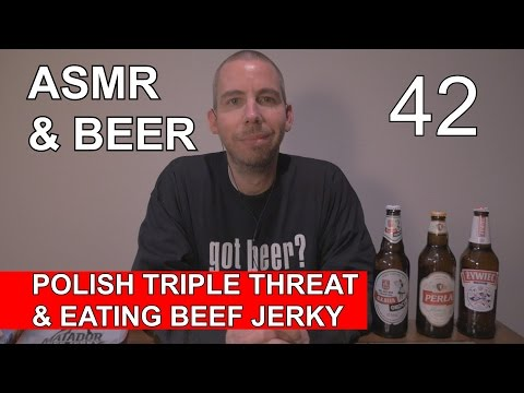 ASMR & BEER #42 - Polish Triple Threat + Eating Beef Jerky (Intense Mouth Sounds!)