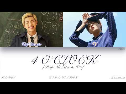 [HAN ROM ENG] BTS (Rap Monster & V (랩몬스터 & 뷔)) - 4 O'CLOCK (네시) (Color Coded Lyrics)