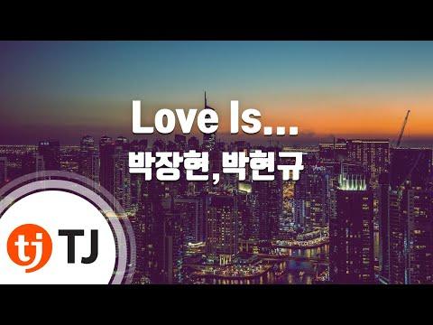 [TJ노래방] Love Is... - 박장현,박현규 / TJ Karaoke