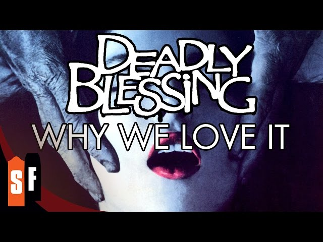 Deadly Blessing - Why We Love It