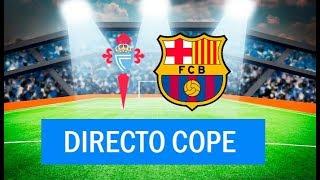 (SOLO AUDIO) Directo del Celta 2-0 Barcelona en Tiempo de Juego COPE