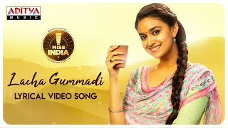 Lacha Gummadi Lyrical Video Song | Miss India Songs | Keerthy Suresh | Narendra Nath | Thaman S