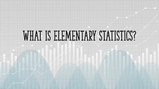 What is elementary statistics?