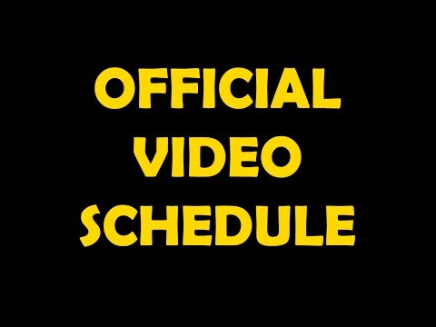 OFFICIAL VIDEO SCHEDULE |