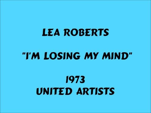 Lea Roberts - I'm Losing My Mind - 1973