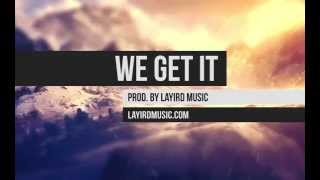 "Fun Pop/Rap Type Beat - ""We Get It""- Prod. By Layird Music"