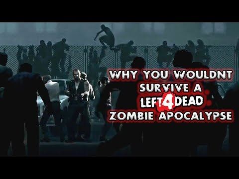 Why You Wouldn't Survive a L4D Zombie Apocalypse