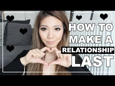 How To Make A Relationship Last ♥