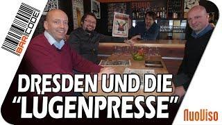 Dresden, Lückenpresse und ein neuer Schlossherr #BarCode mit A. Beutel, N. Fleischer & Frank Geppert