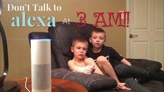 Don't Talk To Alexa at 3AM!