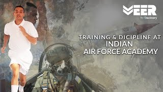 How are Cadets Trained at Indian Air Force Academy | Indian Air Force Academy | Veer By Discovery