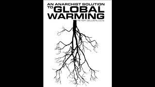 An Anarchist solution to Global Warming - by Peter Gelderloos