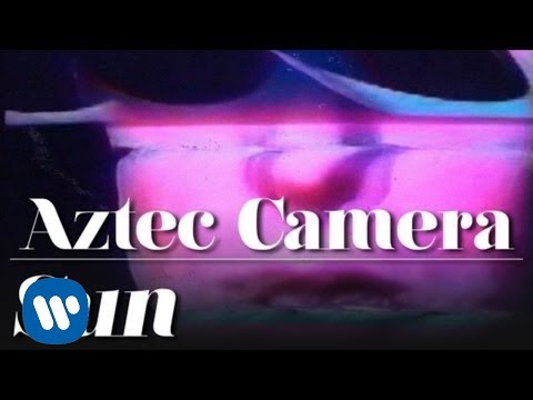 Aztec Camera - Sun (OFFICIAL MUSIC VIDEO)