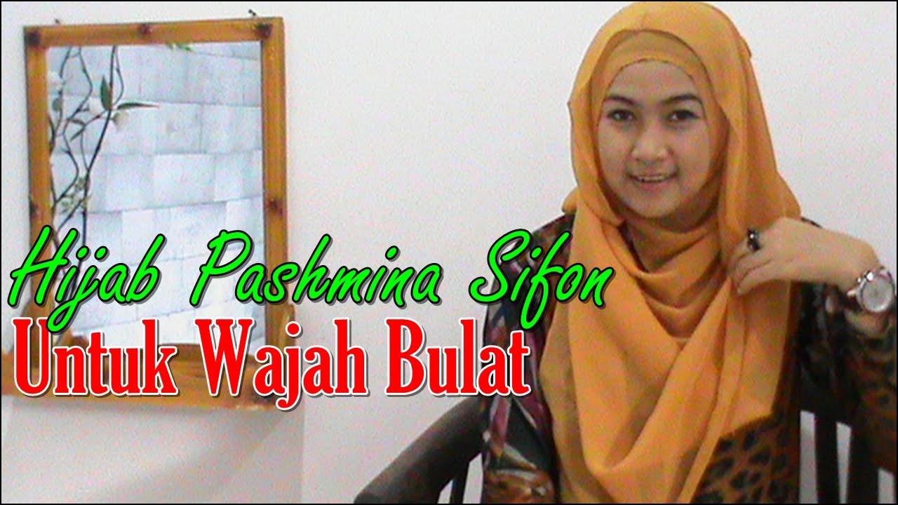 Tutorial Hijab Pashmina Sifon Untuk Wajah Bulat YouTube