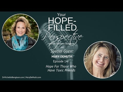 Hope For Those Who Have Toxic Friends - Episode 14