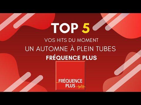 Découvrez le TOP 5 Fréquence Plus ! Un automne à plein tubes !