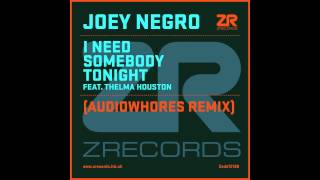 Joey Negro - I Need Somebody Tonight (Audiowhores Remix)